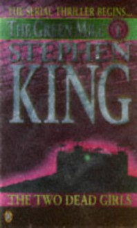 The Green Mile, Part 1: The Two Dead Girls - Stephen King