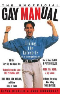 The Unofficial Gay Manual - Kevin DiLallo, Jack Krumholtz