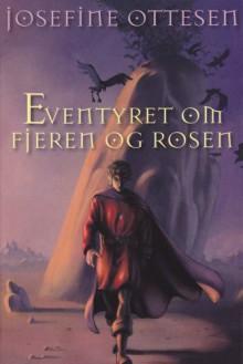Fjeren og rosen - Josefine Ottesen