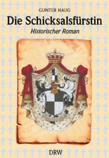 Die Schicksalsfürstin Amalie Zephrine, Die Retterin Von Hohenzollern ; Historischer Roman - Gunter Haug