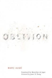 Oblivion - Marc Augé, Marjolijn De Jager, James E. Young, James Edward Young, Marc Augé