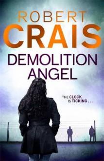 Demolition Angel - Robert Crais
