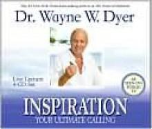 Inspiration - Wayne W. Dyer