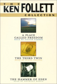 The Ken Follett Value Collection (A Place Called Freedom, The Third Twin, The Hammer of Eden) - Anthony Heald, Victor Garber, Ken Follett, Diane Verona