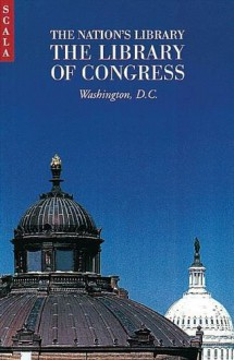 The Nation's Library: The Library of Congress, Washington, D.C. - Alan Bisbort, Linda Barrett Osborne, Sharon M. Hannon