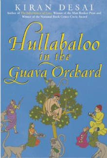 Hullabaloo in the Guava Orchard - Kiran Desai