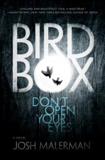 Bird Box: A Novel - Josh Malerman