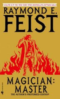 Magician: Master (The Riftwar Saga #2) - Raymond E. Feist