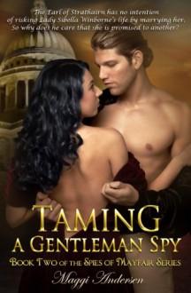 Taming a Gentleman Spy - Maggi Andersen