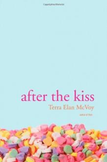 After the Kiss - Terra Elan McVoy