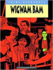Love and Rockets, Volume 11: Wig Wam Bam - Jaime Hernandez