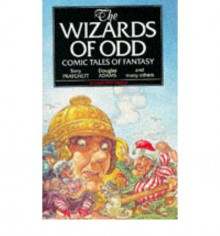 The Wizards Of Odd: Comic Tales Of Fantasy - Terry Pratchett, Stephen R. Donaldson, Peter Haining, F. Anstey