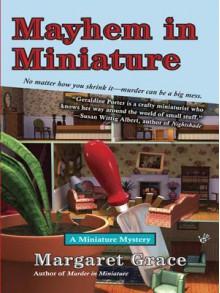 Mayhem in Miniature (A Miniature Mystery, #2) - Margaret Grace