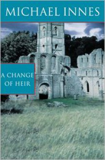 A Change Of Heir - Michael Innes, John Innes Stewart