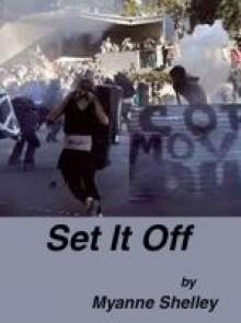 Set It Off - Myanne Shelley