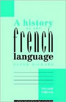 A History of the French Language - Peter Rickard