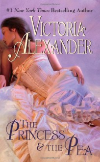 The Princess & the Pea - Victoria Alexander