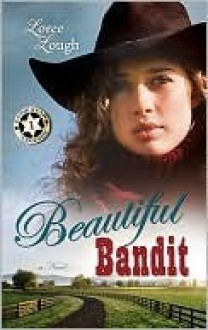 Beautiful Bandit - Loree Lough