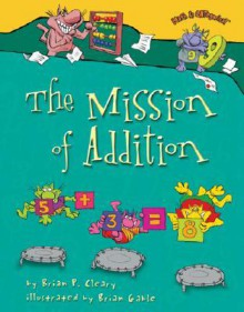 The Mission of Addition - Brian P. Cleary,Brian Gable