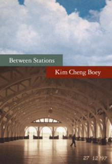 Between Stations - Boey Kim Cheng
