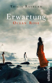 Ocean Rose - Erwartung - Tricia Rayburn
