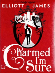 Charmed I'm Sure - Elliott James