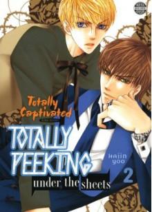 Totally Captivated Side Story: Totally Peeking Under the Sheets Volume 2 - Hajin Yoo