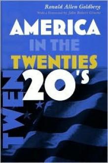 America In The Twenties - Ronald Allen Goldberg