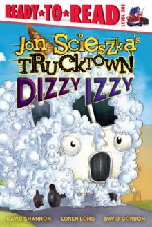 Dizzy Izzy - Jon Scieszka, David Shannon, Loren Long, David Gordon
