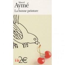 La Bonne Peinture - Marcel Aymé