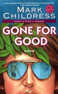 Gone for Good - Mark Childress