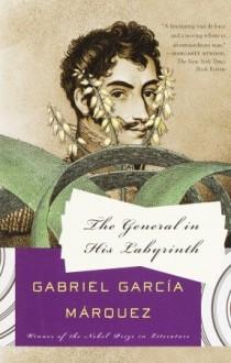 The General in His Labyrinth - Edith Grossman, Gabriel García Márquez