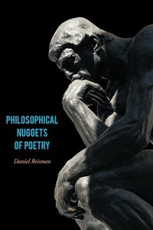 Philosophical Nuggets of Poetry - Daniel Reisman