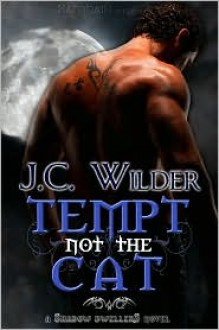 Tempt Not the Cat (Shadow Dweller) - J.C. Wilder