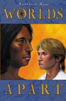 Worlds Apart - Kathleen Karr