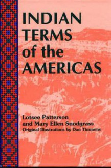 Indian Terms of the Americas - Lotsee Patterson, Mary Ellen Snodgrass