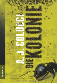 Die Kolonie - A.J. Colucci