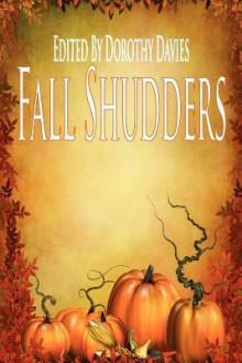 Fall Shudders - George Wilhite, Jeff Jones, Dorothy Davies, Marianne Halbert