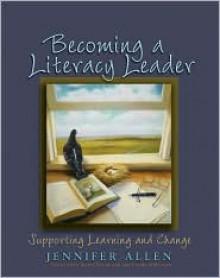 Becoming a Literacy Leader - Jennifer Allen, Franki Sibberson, Karen Szymusiak