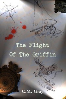The Flight of the Griffin - C.M. Gray