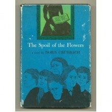 The Spoil of the Flowers - Doris Grumbach