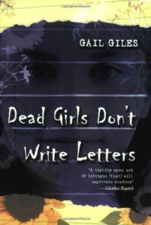 Dead Girls Don't Write Letters - Gail Giles