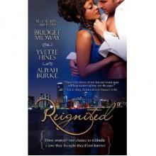 Reignited - Bridget Midway, Yvette Hines, Aliyah Burke