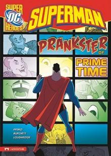 Superman: Prankster of Prime Time - Martin Pasko, Rick Burchett