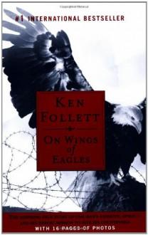 On Wings of Eagles - Ken Follett