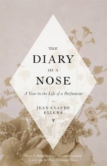 The Diary of a Nose - Jean-Claude Ellena