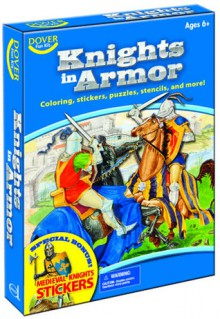 Knights in Armor Fun Kit - Dover Publications Inc.