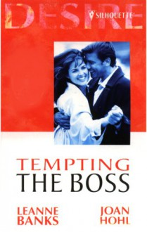 Tempting the Boss - Leanne Banks, Joan Hohl