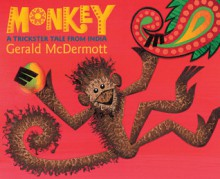 Monkey: A Trickster Tale from India - Gerald McDermott