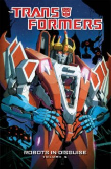 Transformers: Robots In Disguise Volume 5 - John Barber,Livio Ramondelli,Atilio Rojo,Dheeraj Verma,Andrew Griffith